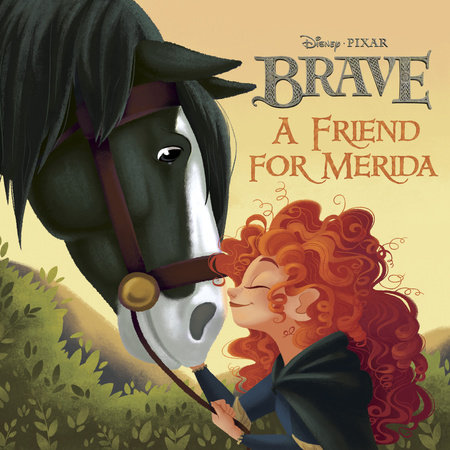 A Friend for Merida (Disney/Pixar Brave) by