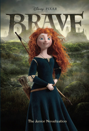 Brave Junior Novelization (Disney/Pixar Brave) by