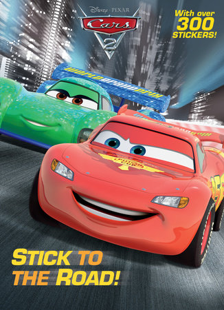 Stick to the Road! (Disney Pixar/Cars) by RH Disney