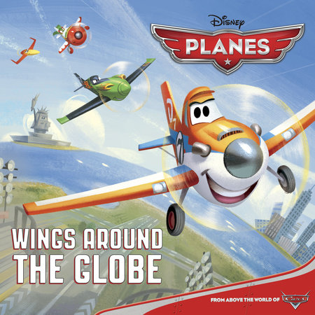 Wings Around the Globe (Disney Planes) by