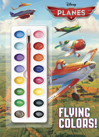 Flying Colors! (Disney Planes) by Tricia Callahan