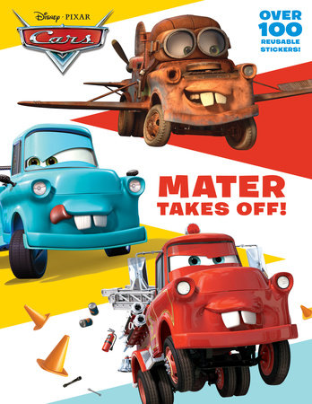 Mater Takes Off! (Disney/Pixar Cars) by Dennis Shealy