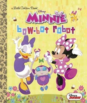 Bow-Bot Robot (Disney Junior: Minnie's Bow Toons) by Jennifer Liberts Weinberg