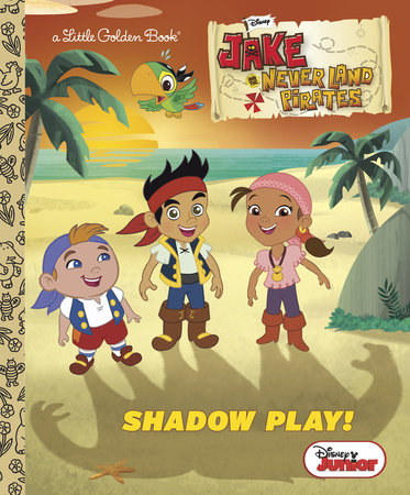 Shadow Play! (Disney Junior: Jake and the Never Land Pirates) by