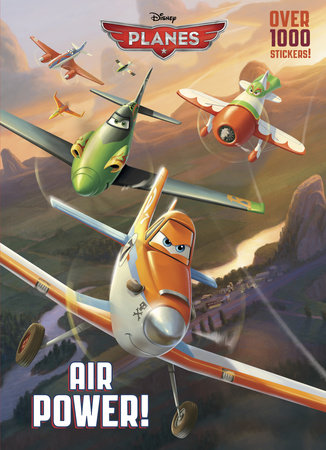 Air Power! (Disney Planes) by RH Disney
