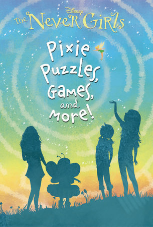 Pixie Puzzles, Games, and More! (Disney: The Never Girls) by