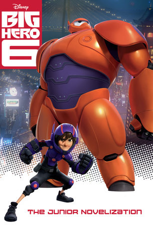 Big Hero 6 Junior Novelization (Disney Big Hero 6) by