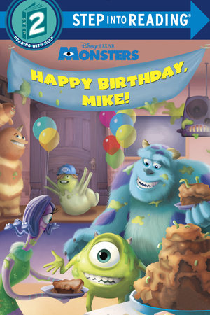 Happy Birthday, Mike! (Disney/Pixar Monsters, Inc.) by Jennifer Liberts Weinberg