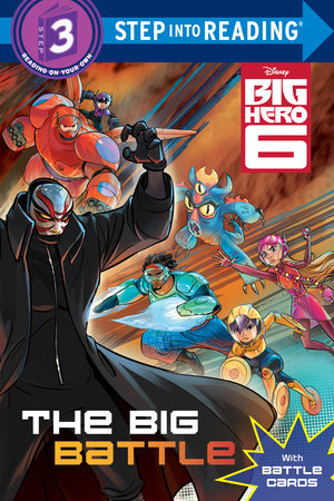 The Big Battle (Disney Big Hero 6) by RH Disney