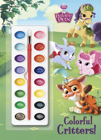 Colorful Critters! (Disney Princess: Palace Pets) by RH Disney