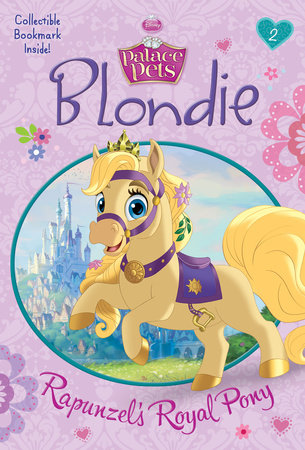 Blondie: Rapunzel's Royal Pony (Disney Princess: Palace Pets) by Tennant Redbank
