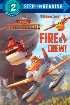Fire Crew! (disney Planes: Fire & Rescue)