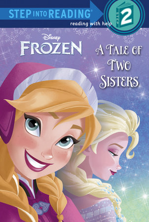 A Tale of Two Sisters (Disney Frozen) by