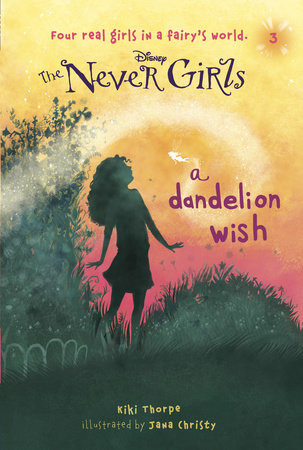 Never Girls #3: A Dandelion Wish (Disney: The Never Girls) by
