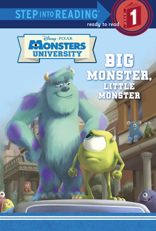 Big Monster, Little Monster (Disney/Pixar Monsters University) by