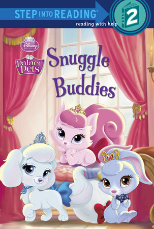 Snuggle Buddies (Disney Princess: Palace Pets) by Courtney Carbone