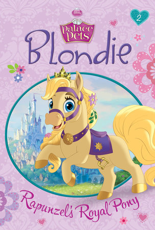 Blondie: Rapunzel's Royal Pony (Disney Princess: Palace Pets) by