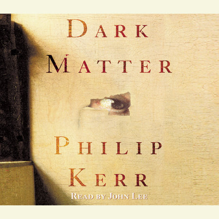 Dark Matter by Philip Kerr