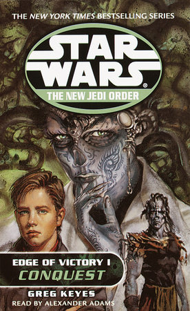 Conquest: Star Wars Legends (The New Jedi Order: Edge of Victory, Book I) by Greg Keyes