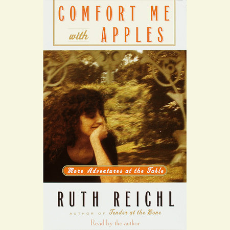 Comfort Me with Apples by Ruth Reichl