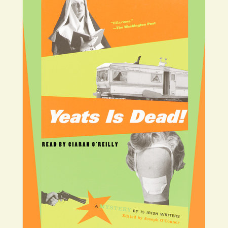 Yeats is Dead! by Joseph O'Conner