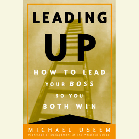 Leading Up by Michael Useem