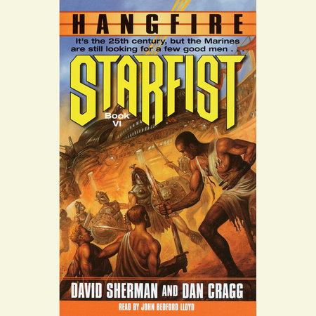 Starfist: Hangfire by David Sherman and Dan Cragg