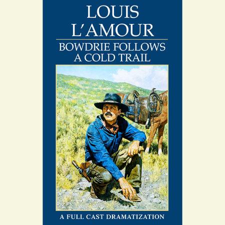 Bowdrie Follows a Cold Trail by
