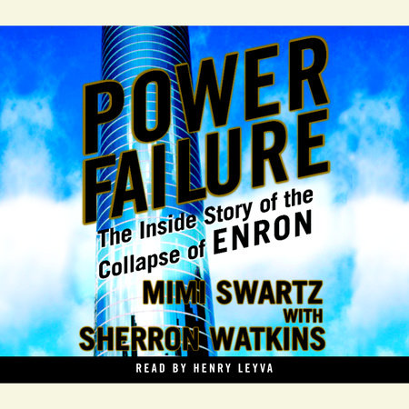 Power Failure by Sherron Watkins and Mimi Swartz
