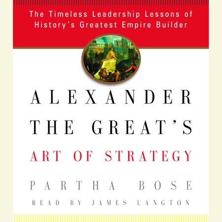 Alexander the Great's Art of Strategy by
