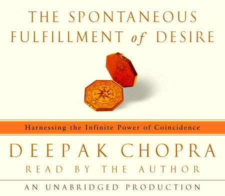 The Spontaneous Fulfillment of Desire by