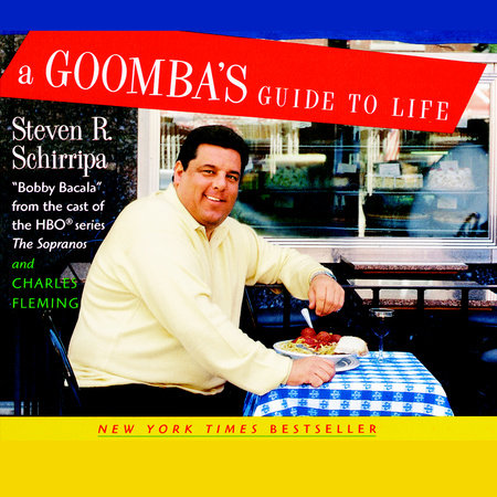 A Goomba's Guide to Life by Charles Fleming and Steven R. Schirripa