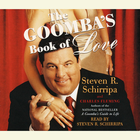 The Goomba's Book of Love by Steven R. Schirripa and Charles Fleming