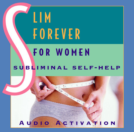 Slim Forever - For Women: Subliminal Self-Help by