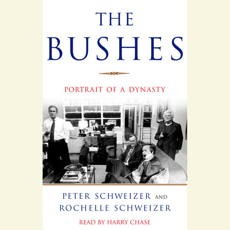 The Bushes by Peter Schweizer and Rochelle Schweizer
