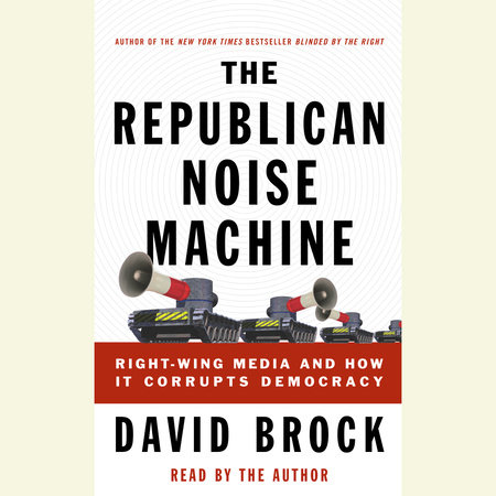 The Republican Noise Machine by