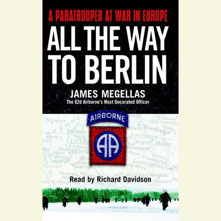 All the Way to Berlin by James Megellas