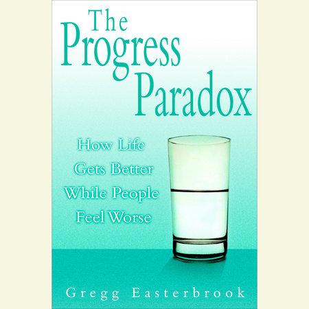The Progress Paradox by