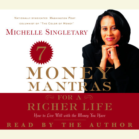 7 Money Mantras For a Richer Life by Michelle Singletary