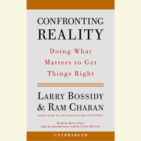 Confronting Reality by Ram Charan and Larry Bossidy