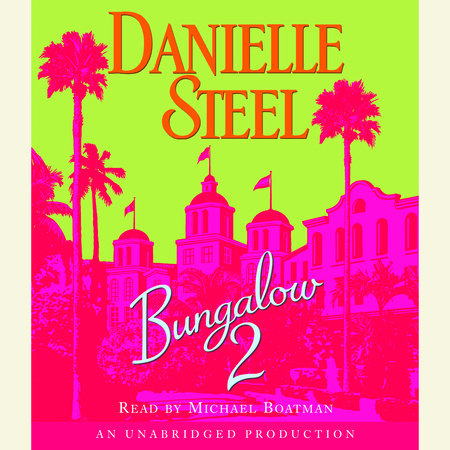 Bungalow 2 by Danielle Steel