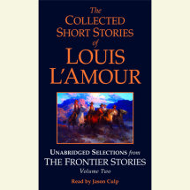 The Collected Short Stories of Louis L'Amour: Unabridged Selections from The Frontier Stories: Volume 2 Cover
