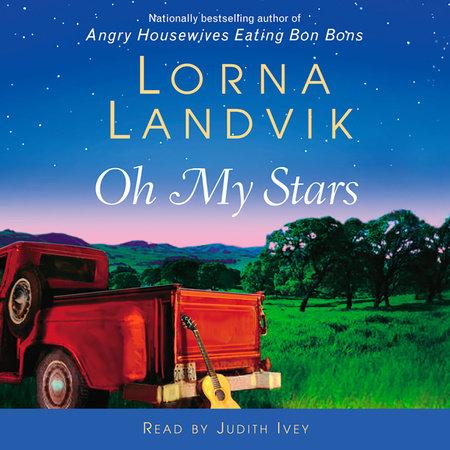 Oh My Stars by Lorna Landvik