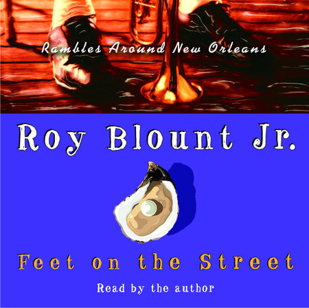 Feet on the Street by Roy Blount Jr.