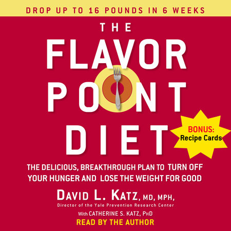 The Flavor Point Diet by David Katz, MD MPH
