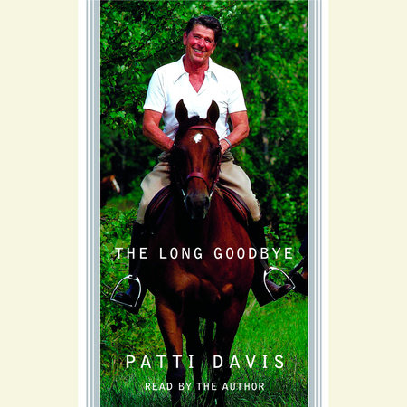 The Long Goodbye by Patti Davis