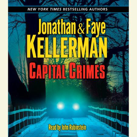 Capital Crimes by Jonathan Kellerman and Faye Kellerman