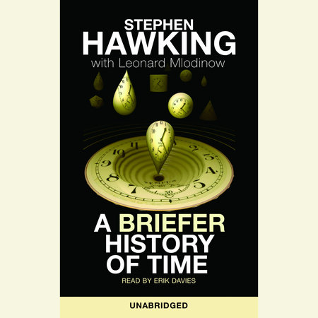 A Briefer History of Time by Stephen Hawking and Leonard Mlodinow