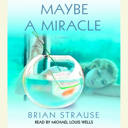 Maybe a Miracle by Brian Strause