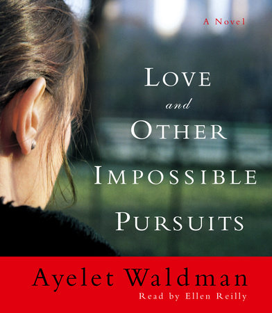 Love and Other Impossible Pursuits by